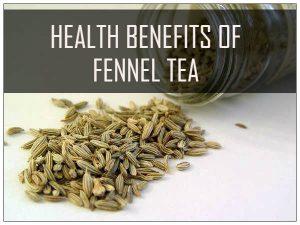 Health Benefits of Fennel Tea